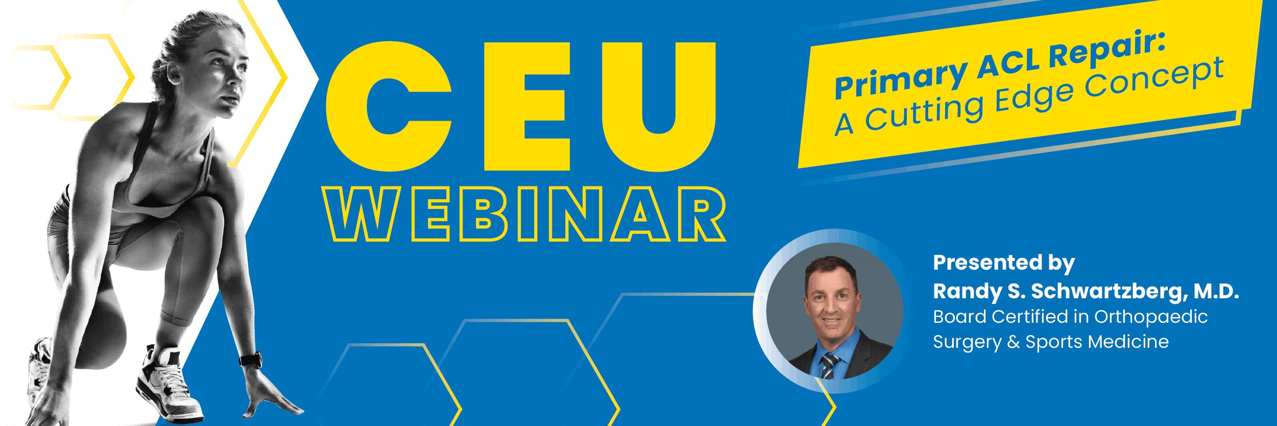 CEU Webinar - Primary ACL Repair: A Cutting Edge Concept