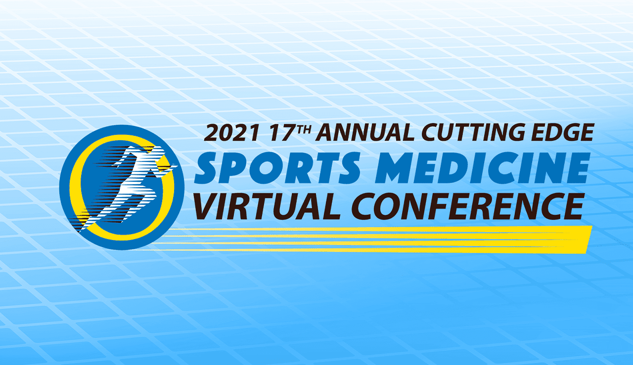 Register Now For The 2021 Cutting Edge Sports Medicine Virtual Conference
